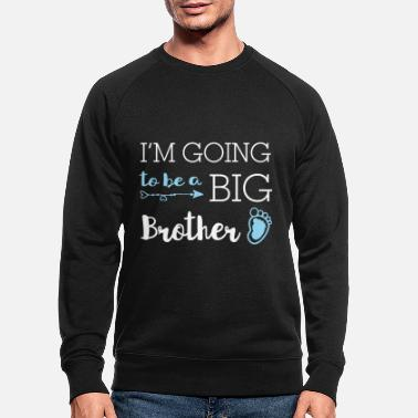 Brother I'm going to be a big brother - big brother - Men's Organic Sweatshirt