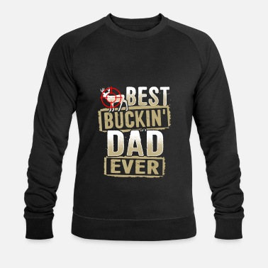 Hunting Best Buckin Dad Ever Hunter Gift Hunting Buck Deer - Men's Organic Sweatshirt