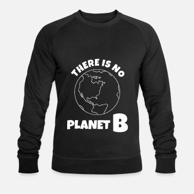 Planet There Is No Planet B - Männer Bio Pullover