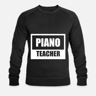 Piano Teacher piano teacher - Men's Organic Sweatshirt