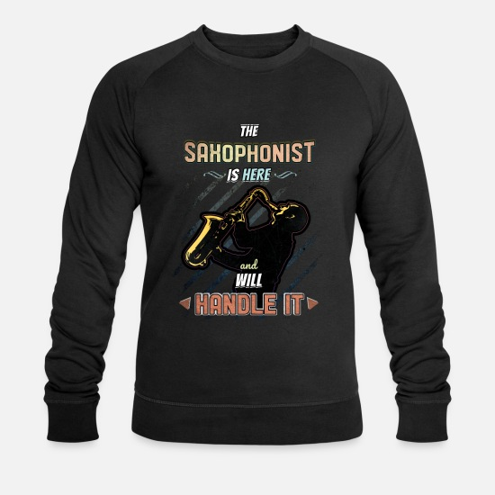 Gift Idea Hoodies & Sweatshirts - Saxophonist instrument gift musician saying - Men's Organic Sweatshirt black