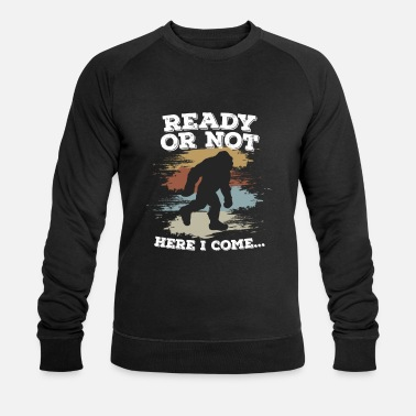 Big Ready Or Not Here I Come Bigfoot - Männer Bio Pullover