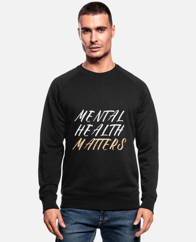 Mental Health Hoodies & Sweatshirts - MENTAL HEALTH AWARENESS: Mental Health Matters - Men's Organic Sweatshirt black