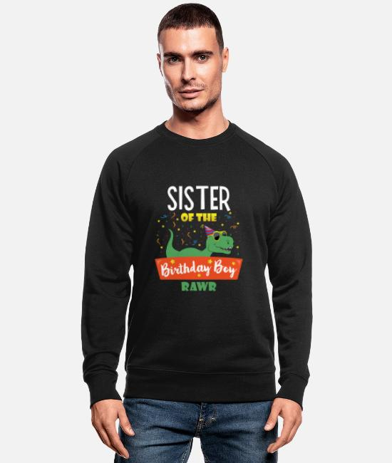 Dinosaurs Hoodies & Sweatshirts - Sister of the Birthday Boy Dinosaur Cute Sistersau - Men's Organic Sweatshirt black