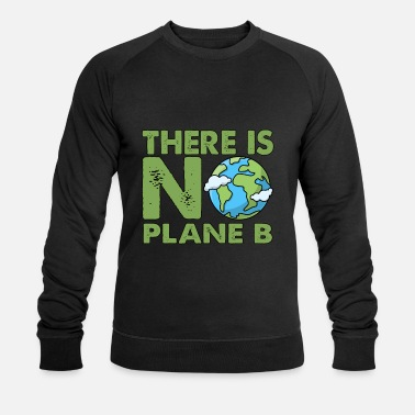 No Planet B THERE IS NO PLANET B - Men's Organic Sweatshirt