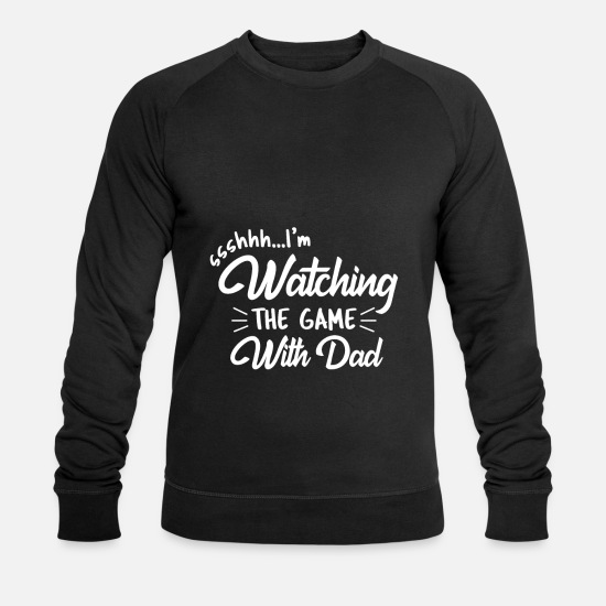 Gift Idea Hoodies & Sweatshirts - Watching TV Match Game Son Talking Daddy - Men's Organic Sweatshirt black