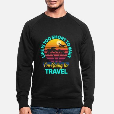 Travel Travel travel - Men's Organic Sweatshirt