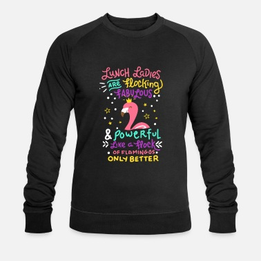 Lunch Break Flocking Lunch Lady Gift Canteen Cafeteria - Men's Organic Sweatshirt