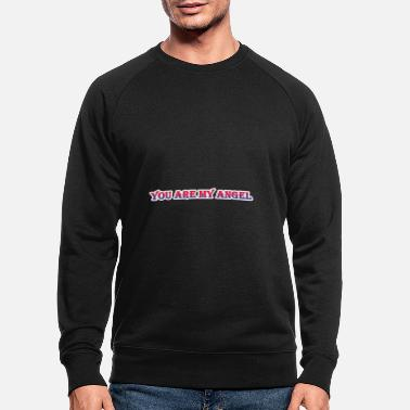 You are my angel. - Men's Organic Sweatshirt