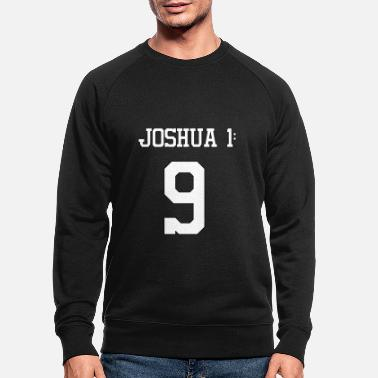 Heaven Bible Quotes Joshua 1:9 - Men's Organic Sweatshirt
