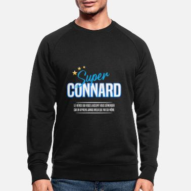 Super super connard - Sweat-shirt bio Homme
