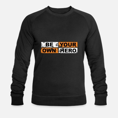 Regret Be Your Own Hero Motivation Quote - Men's Organic Sweatshirt