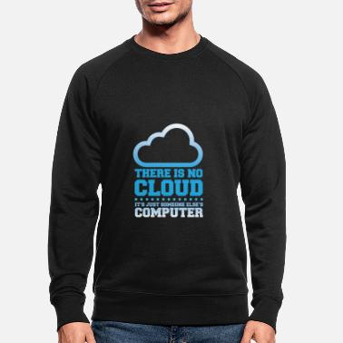 Technology There is no cloud ... - Men's Organic Sweatshirt