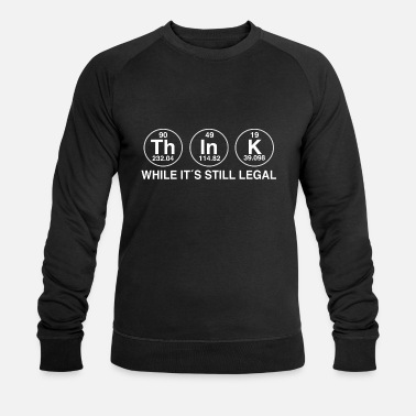 THINK WHILE IT IS LEGAL - Männer Bio Pullover