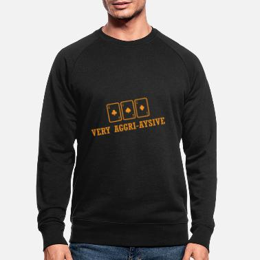 Square Very Aggri Aysive Ace Card Game Poker Gift - Men's Organic Sweatshirt