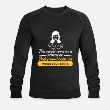 German Underwear Your Boobs Go Inside Your Shirt! - Men's Organic Sweatshirt