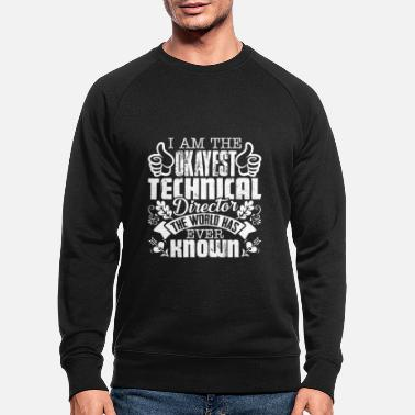 Love Technical Director Okayest Technical Director - Men's Organic Sweatshirt