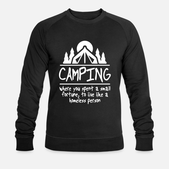 Travel Hoodies & Sweatshirts - Camping live like a homeless - Men's Organic Sweatshirt black