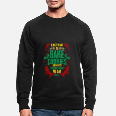 Baking cookies Christmas movies Christmas - Men's Organic Sweatshirt
