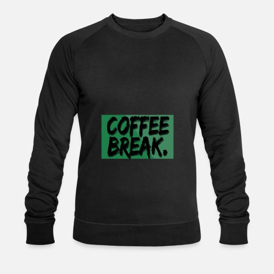 Love Hoodies & Sweatshirts - Coffee break - coffee break - Men's Organic Sweatshirt black