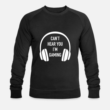 Can't Hear You I'm Gaming - Gamer Game Zocken - Ekologisk tröja herr