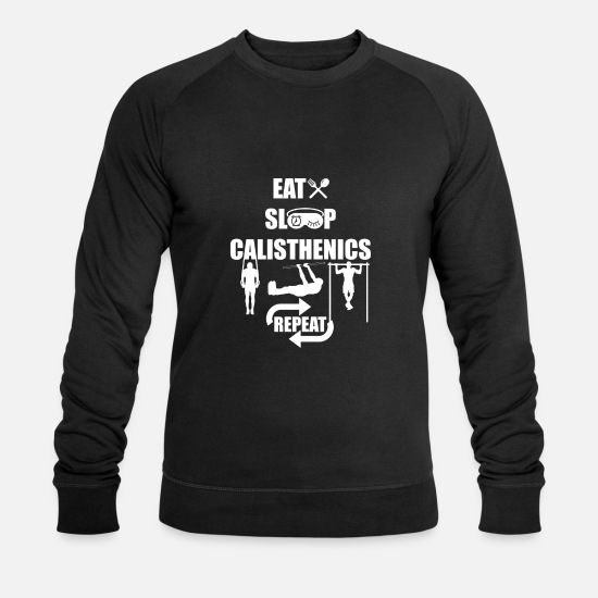 Calistenia Sudaderas - Eat Sleep Calisthenics Repeat Shirt - Regalo - Sudadera orgánica hombre negro