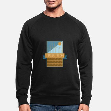 Build Building Building - Men's Organic Sweatshirt