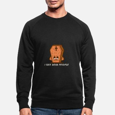 Dead Hilarious Comedy I see dead people comedian or funny person gif - Men's Organic Sweatshirt
