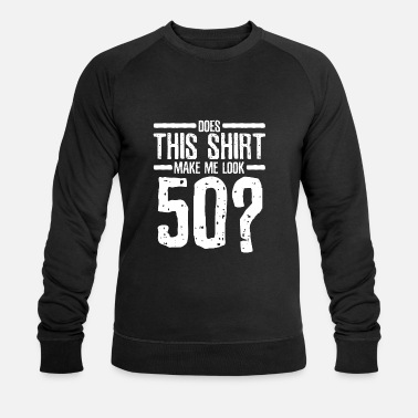 50 Years Old Birthday 50 years old birthday - Men's Organic Sweatshirt