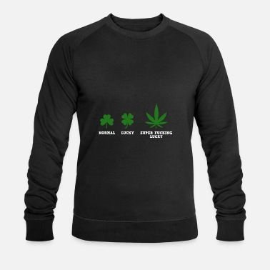 Weed Normal Lucky Super Fucking Lucky - Men's Organic Sweatshirt