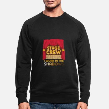 Charade Stage Crew I Work In The Shadows Funny Gift - Men's Organic Sweatshirt