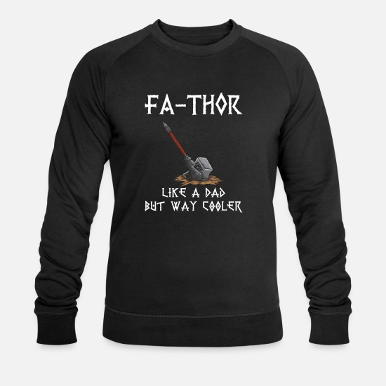 Thor Pullover & Hoodies - Fa-Thor Father Thor Dad Daddy Father's Day Viking - Männer Bio Pullover Schwarz