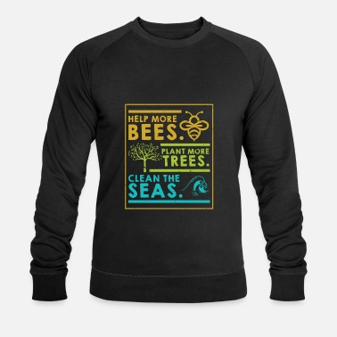Tag Help More Bees Plant More Trees Clean The Seas - Männer Bio Pullover