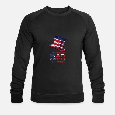 Pays Fier membre Tea Party Mad Hatter - Sweat-shirt bio Homme