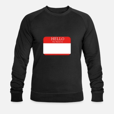 Costume Hello My Name is blank Shirt Name Tag T-Shirt - Men's Organic Sweatshirt