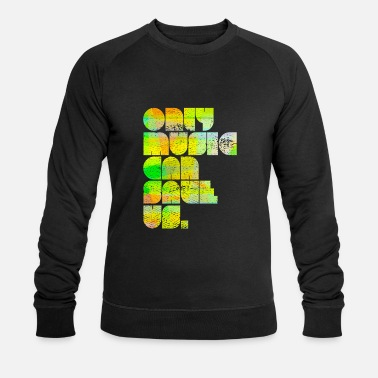 Only Music Can Save Us - Männer Bio Pullover