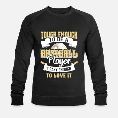 Baseball Players Baseball player baseball player - Men's Organic Sweatshirt