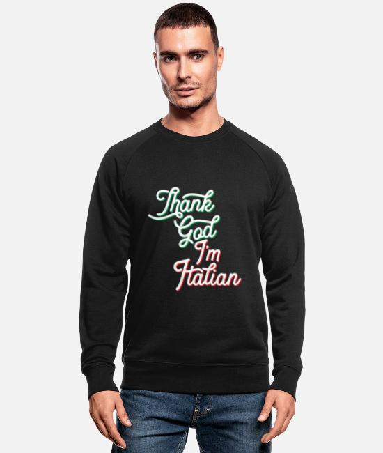 Proud Hoodies & Sweatshirts - Italian Pride - Thank God Italian - Men's Organic Sweatshirt black