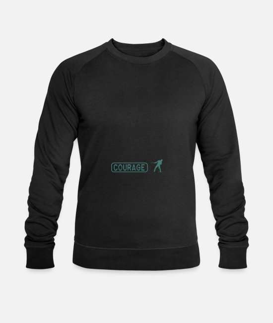 Courage Hoodies & Sweatshirts - Man courage - man and courage - Men's Organic Sweatshirt black