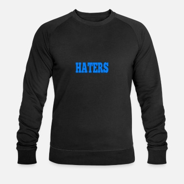 Hater HATERS - Men's Organic Sweatshirt