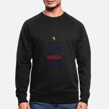 Keep calm and wash your hands - Männer Bio Pullover