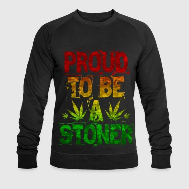Proud To Be A Stoner - Men's Organic Sweatshirt by Stanley & Stella