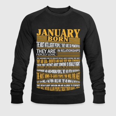 January born the most intelligent people - Men's Organic Sweatshirt by Stanley & Stella