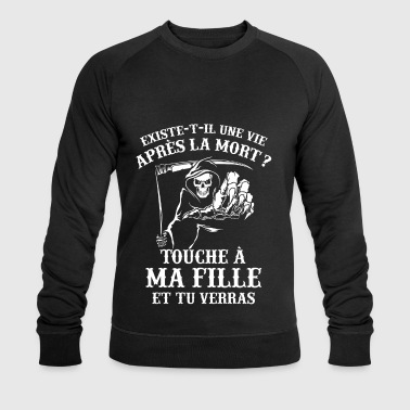 Tshirt Parents - Touche à ma Fille et tu Verras - Sweat-shirt bio Stanley & Stella Homme