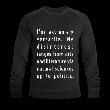 I am extremely versatile! - Men's Organic Sweatshirt by Stanley & Stella