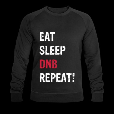 EAT SLEEP DNB REPEAT! BL - Men's Organic Sweatshirt by Stanley & Stella