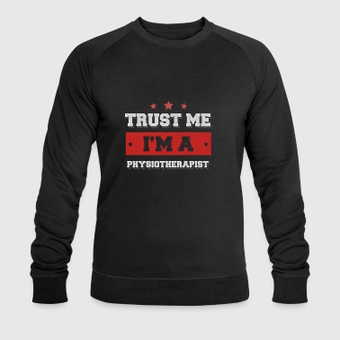 Trust me. I'm a physiotherapist - Men's Organic Sweatshirt by Stanley & Stella