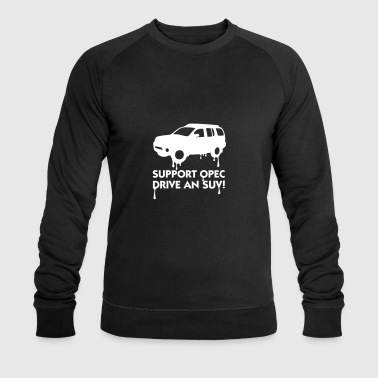 Support OPEC. Drive An SUV! - Men's Organic Sweatshirt by Stanley & Stella