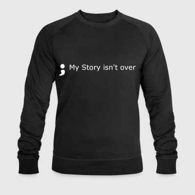 my story isnt over - Men's Organic Sweatshirt by Stanley & Stella