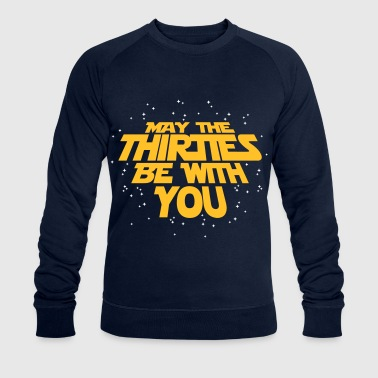 may the thirties be with you - 30. Geburtstag - Sweat-shirt bio Stanley & Stella Homme